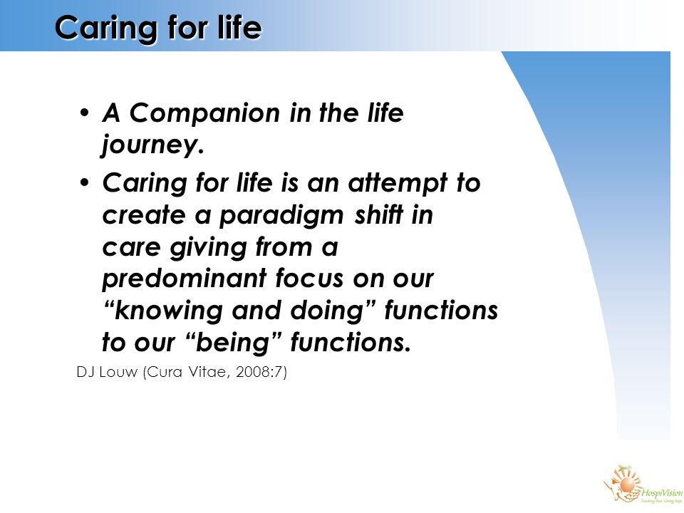 Caring for life A Companion in the life journey.