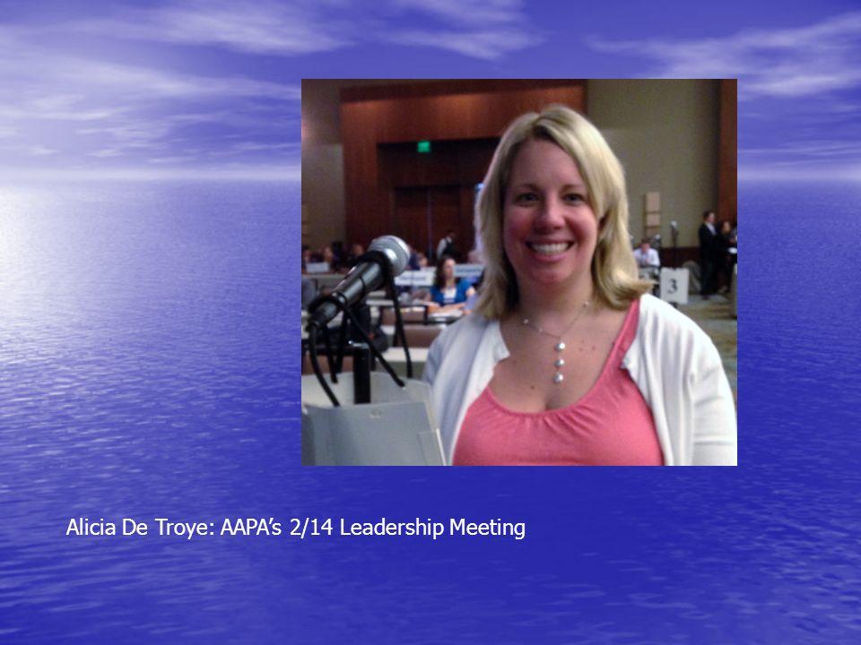 Alicia De Troye: AAPA's 2/14 Leadership Meeting