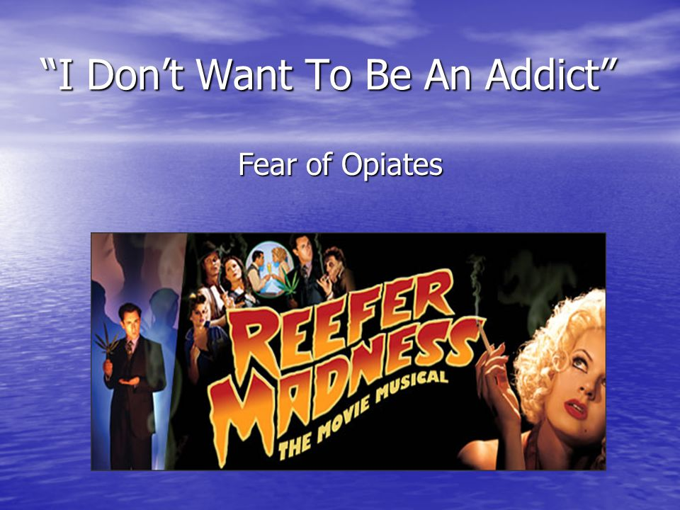 I Don't Want To Be An Addict Fear of Opiates