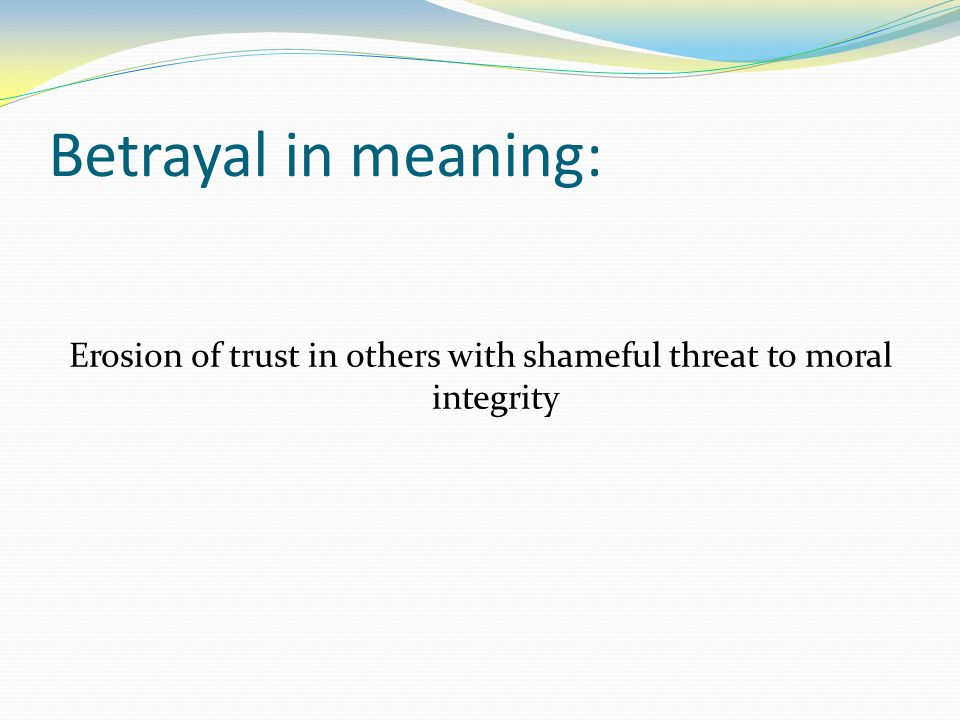 Betrayal in meaning: Erosion of trust in others with shameful threat to moral integrity