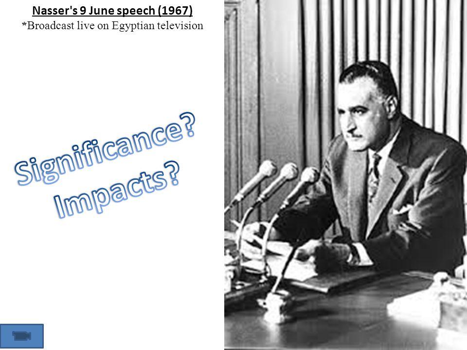 Nasser s 9 June speech (1967) *Broadcast live on Egyptian television