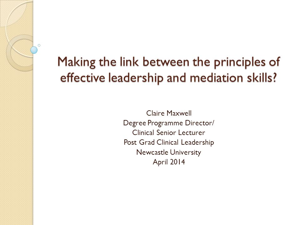 Making the link between the principles of effective leadership and mediation skills.