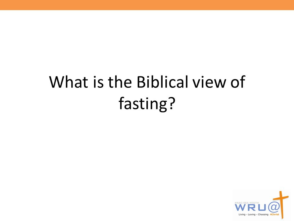 What is the Biblical view of fasting