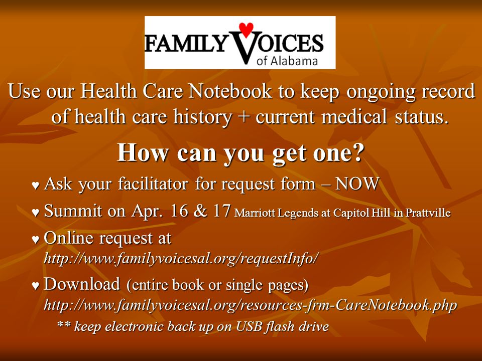 Use our Health Care Notebook to keep ongoing record of health care history + current medical status. How can you get one? ♥ Ask your facilitator for r