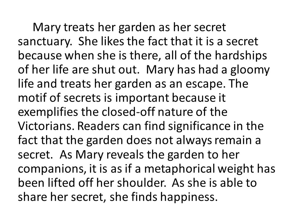 Mary treats her garden as her secret sanctuary.