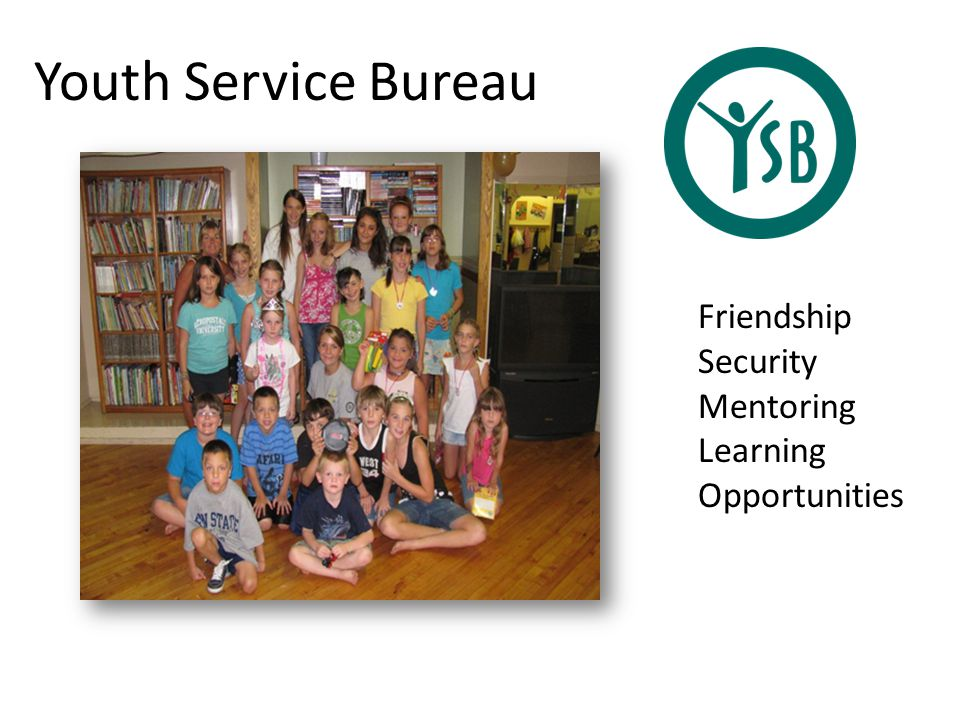 Youth Service Bureau Friendship Security Mentoring Learning Opportunities
