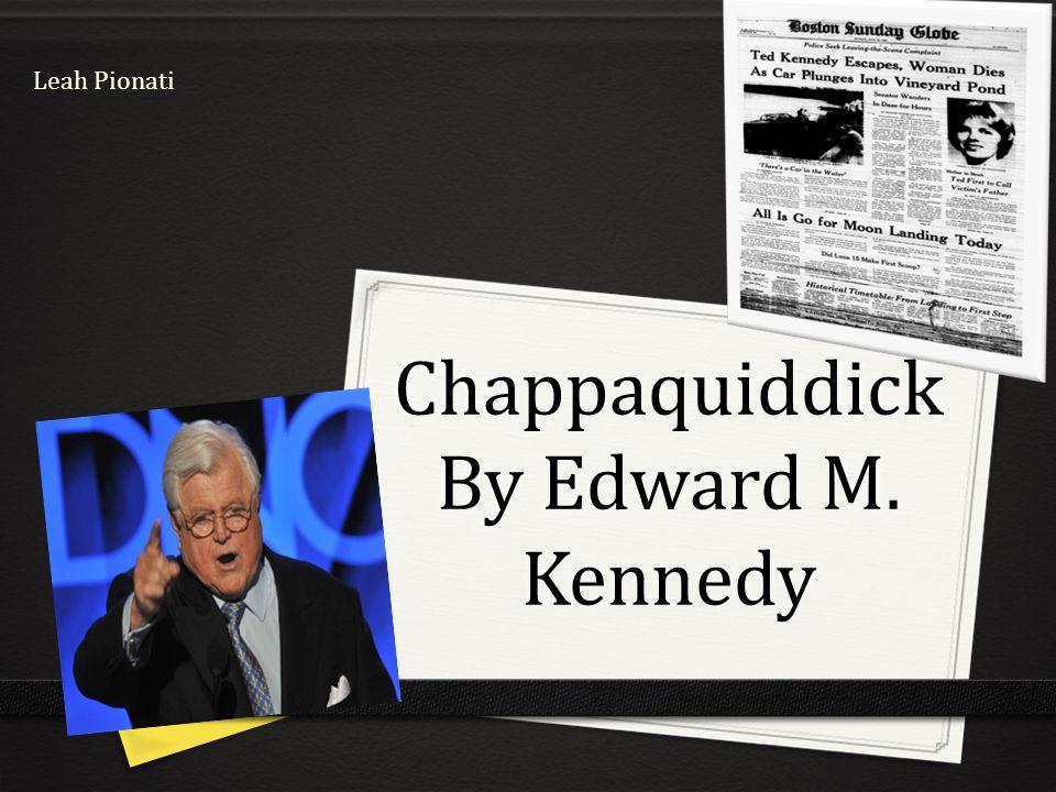 Chappaquiddick By Edward M. Kennedy Leah Pionati