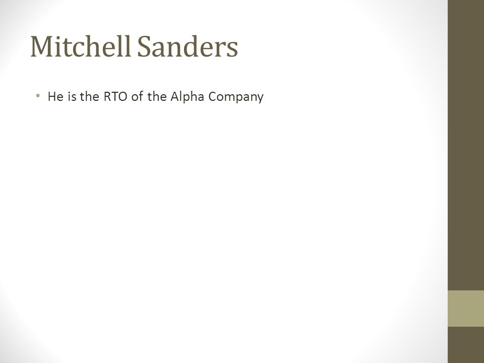 Mitchell Sanders He is the RTO of the Alpha Company