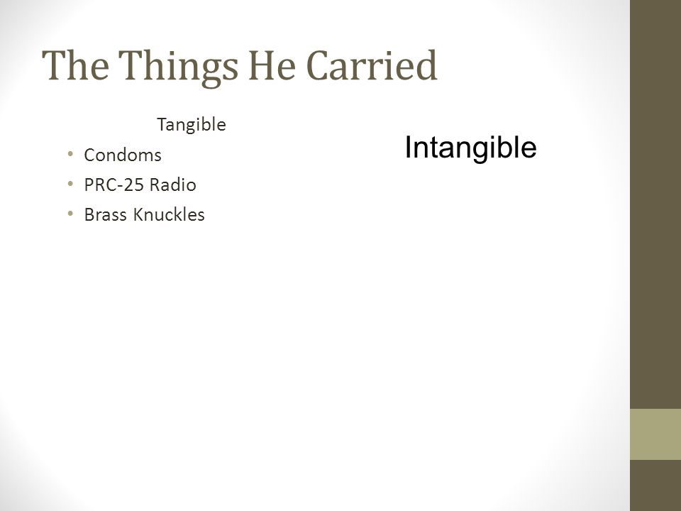 The Things He Carried Tangible Condoms PRC-25 Radio Brass Knuckles Intangible