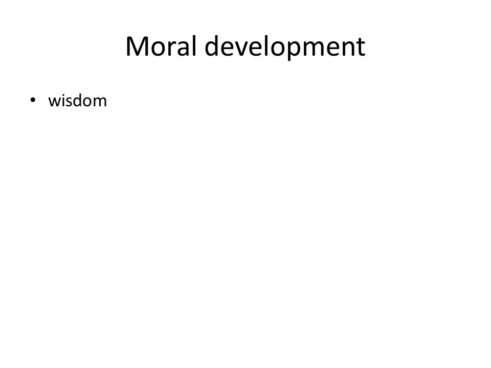 Moral development wisdom