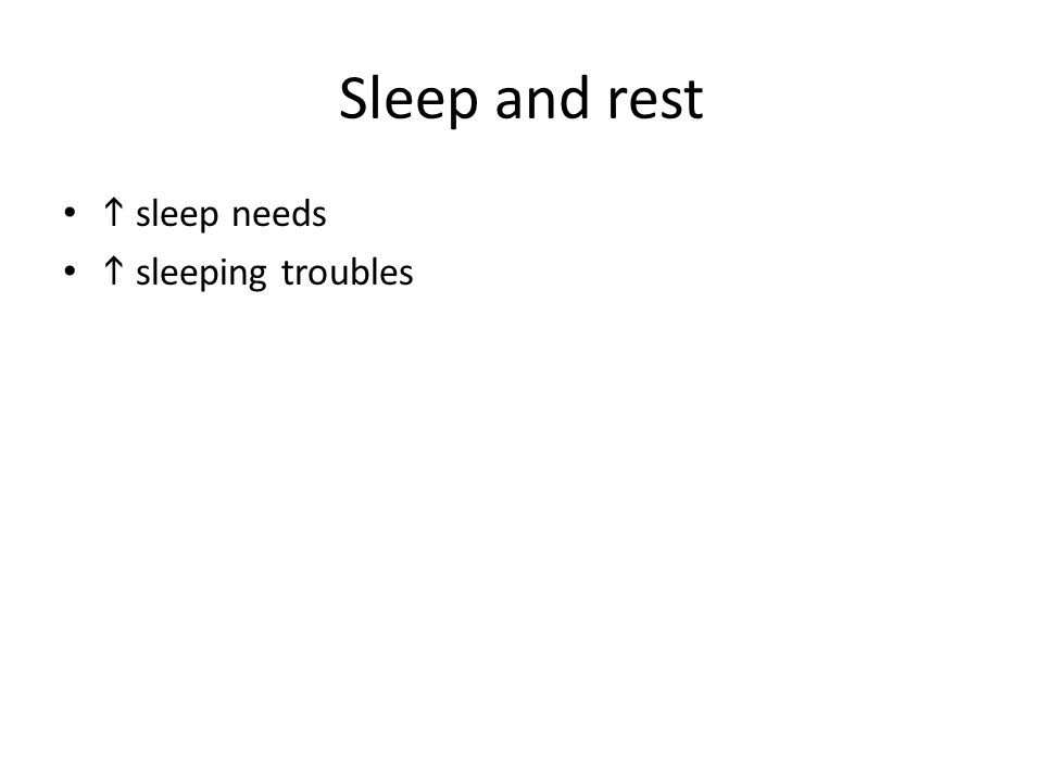 Sleep and rest  sleep needs  sleeping troubles