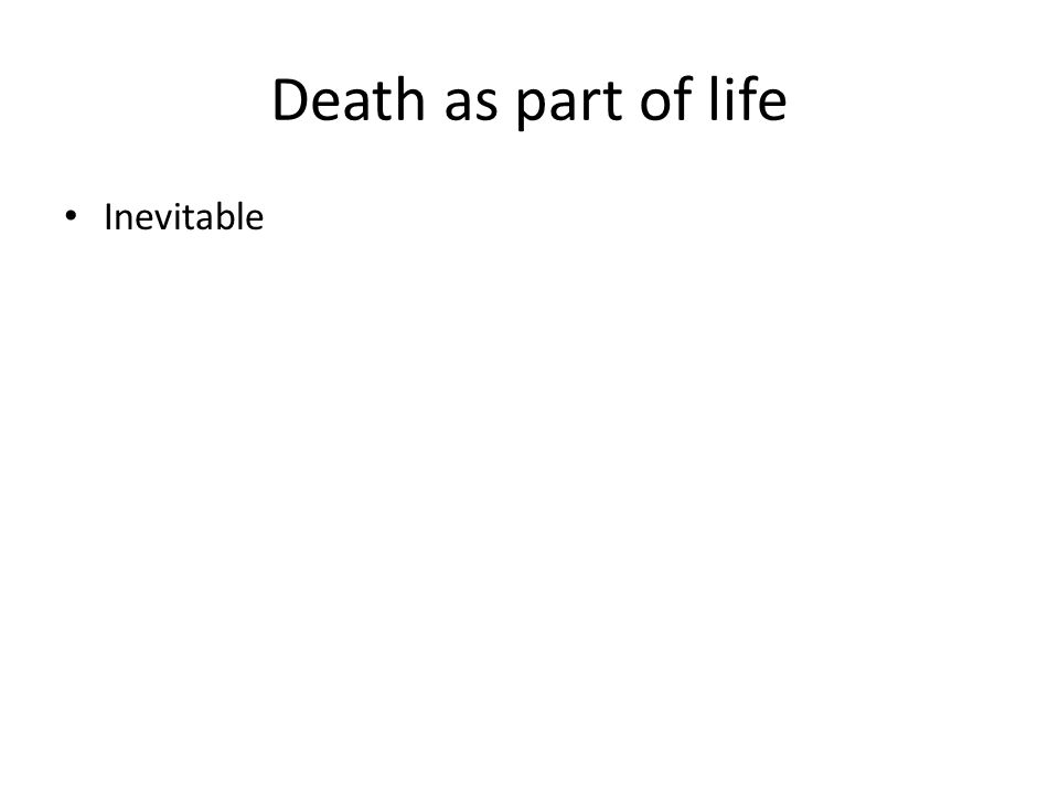 Death as part of life Inevitable
