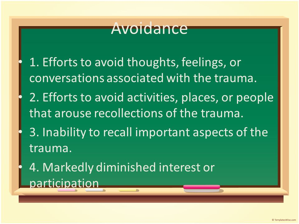 those that occur on awakening or when intoxicated. 4. Intense psychological distress at exposure to internal or external cues that symbolize or resemb
