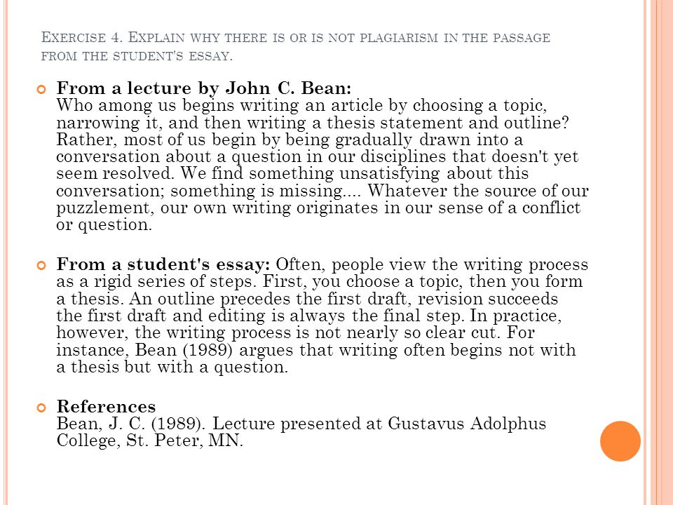 E XERCISE 4.E XPLAIN WHY THERE IS OR IS NOT PLAGIARISM IN THE PASSAGE FROM THE STUDENT S ESSAY.