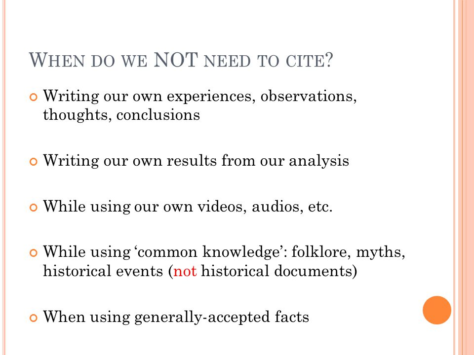 W HEN DO WE NOT NEED TO CITE .