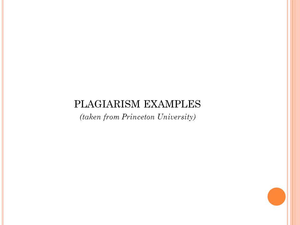PLAGIARISM EXAMPLES (taken from Princeton University)