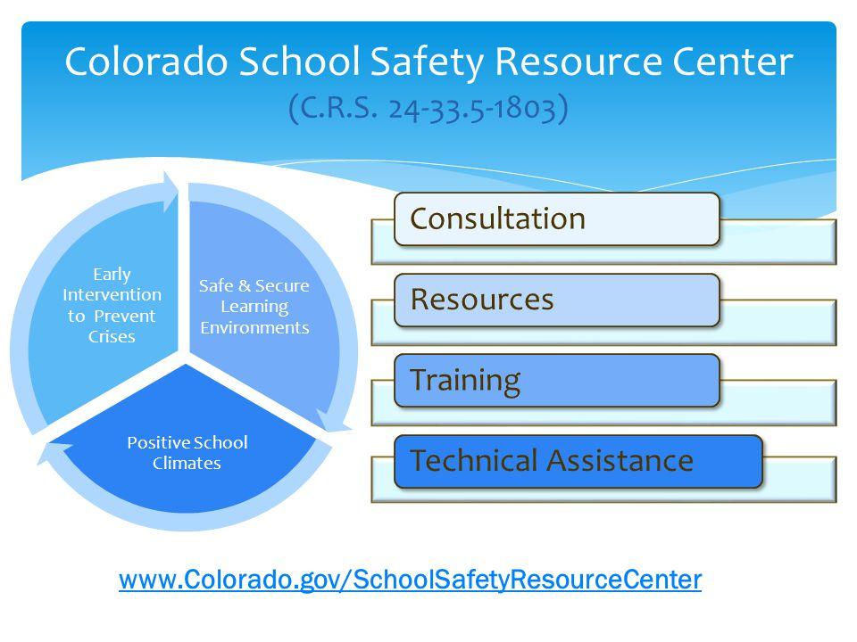 Colorado School Safety Resource Center Colorado School Safety Resource Center (C.R.S.