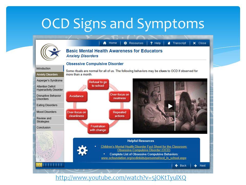 http://www.youtube.com/watch?v=5jOKtTyulXQ OCD Signs and Symptoms