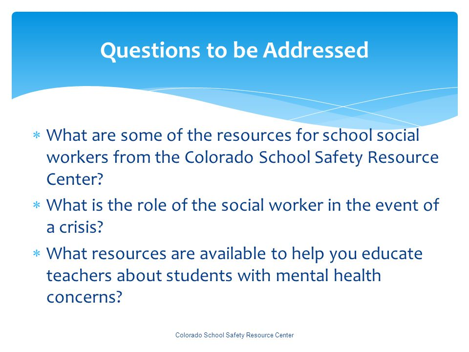 Organizing a School Crisis Response Colorado School Safety Resource Center  Prepare notification(s) to be sent home to parents/guardians including tips for helping their children cope, policy for attendance at funerals, follow-up meetings at school and resources, etc.