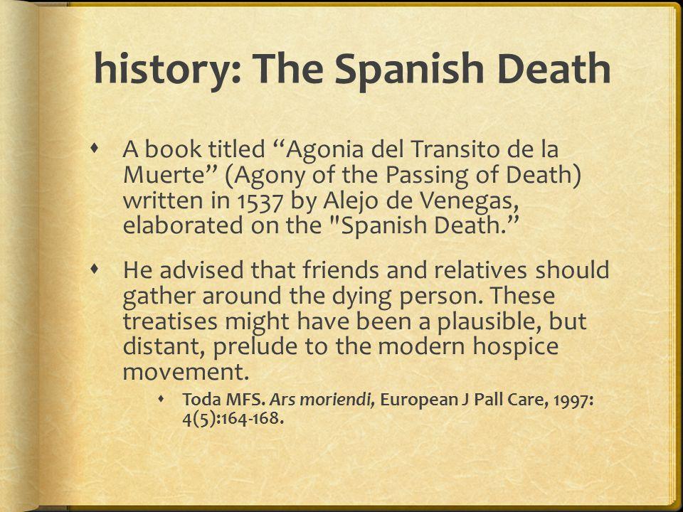 "history: The Spanish Death  A book titled ""Agonia del Transito de la Muerte"" (Agony of the Passing of Death) written in 1537 by Alejo de Venegas, ela"