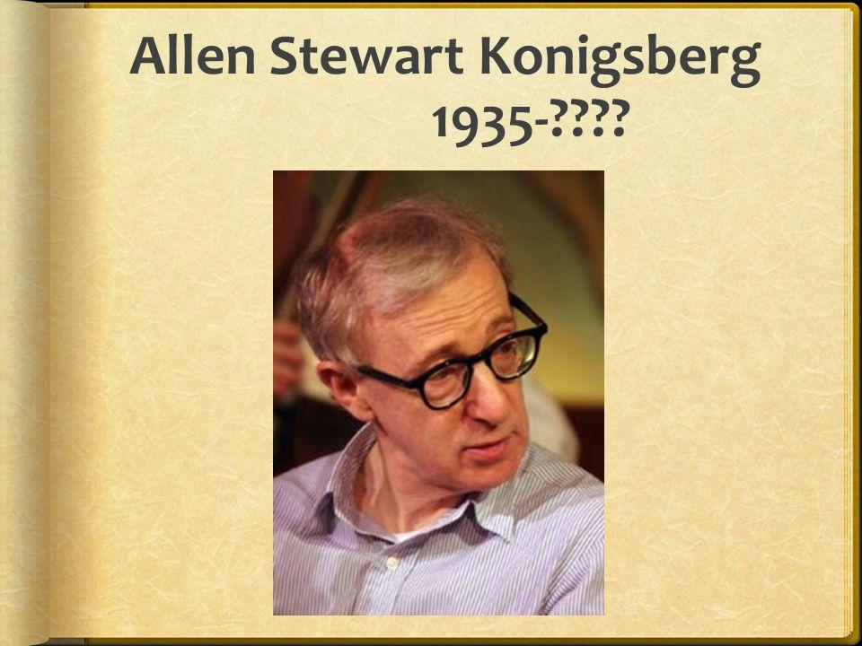 Allen Stewart Konigsberg 1935-