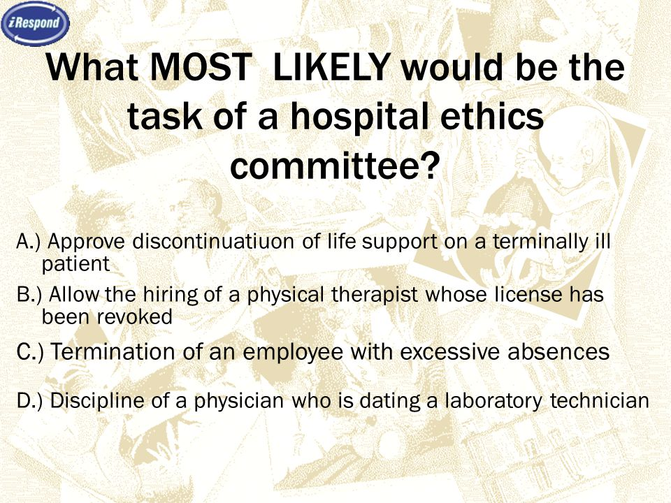 What MOST LIKELY would be the task of a hospital ethics committee.