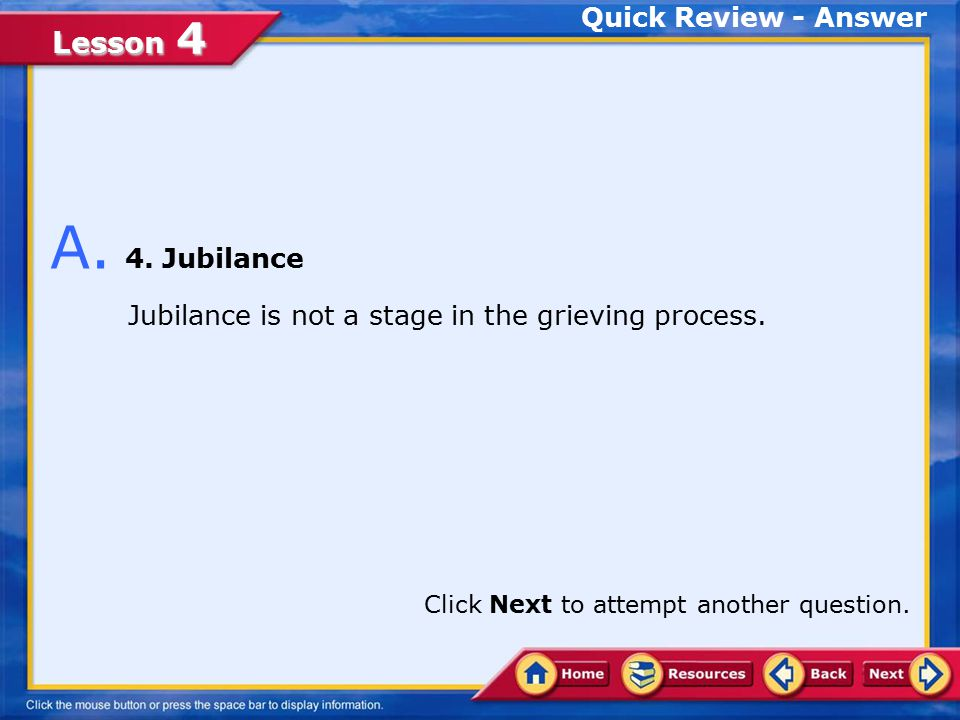 Lesson 4 Quick Review 1.Depression 2.Remorse 3.Emotional release 4.Jubilance Q.