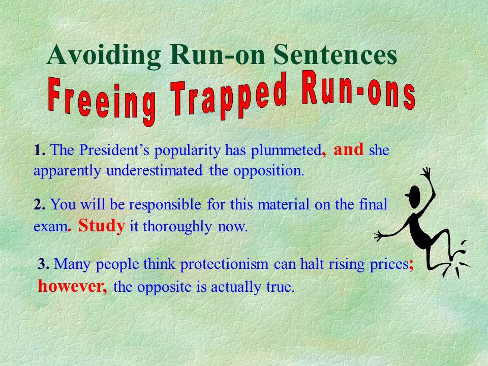 Avoiding Run-on Sentences 1.