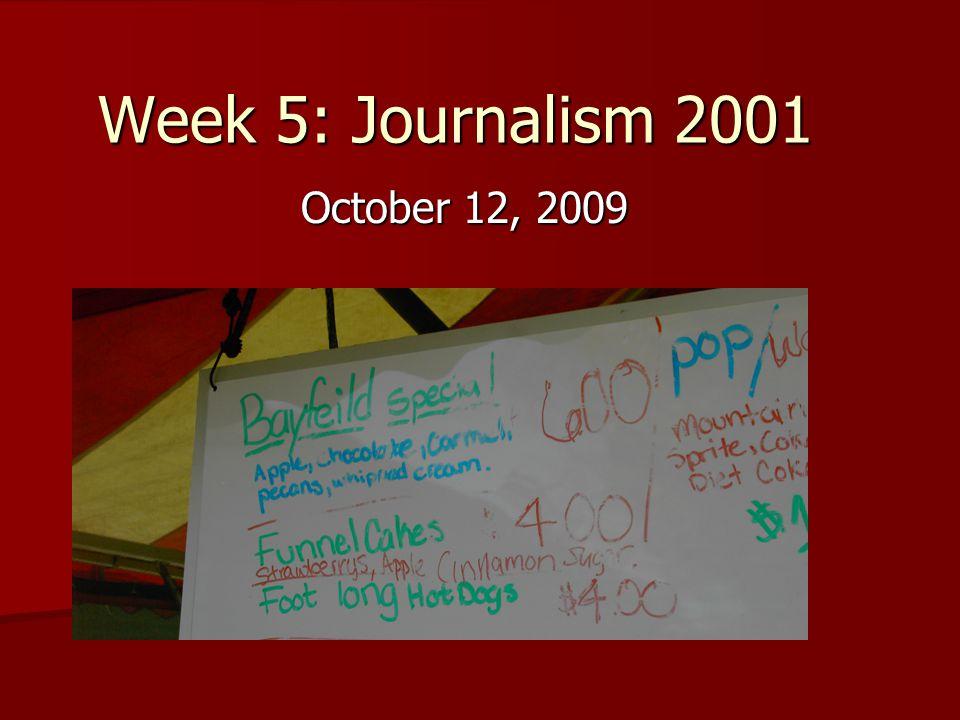 Week 5: Journalism 2001 October 12, 2009