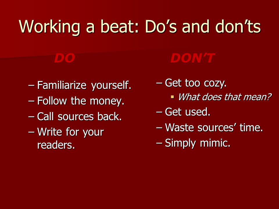 Working a beat: Do's and don'ts –Familiarize yourself.