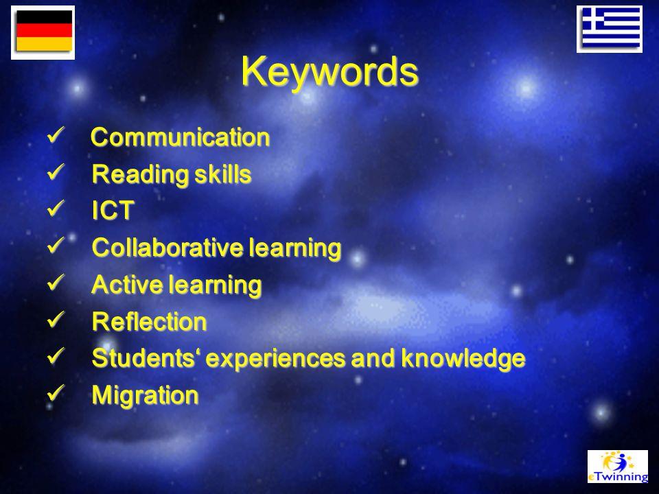 Keywords Communication Communication Reading skills Reading skills ICT ICT Collaborative learning Collaborative learning Active learning Active learning Reflection Reflection Students' experiences and knowledge Students' experiences and knowledge Migration Migration