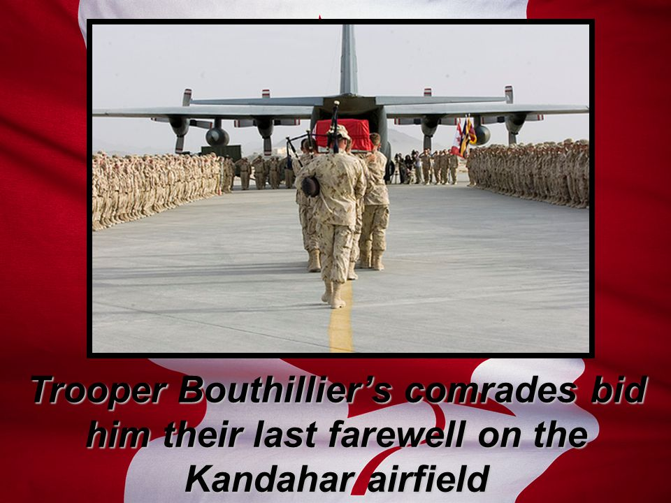 Trooper Bouthillier's comrades bid him their last farewell on the Kandahar airfield