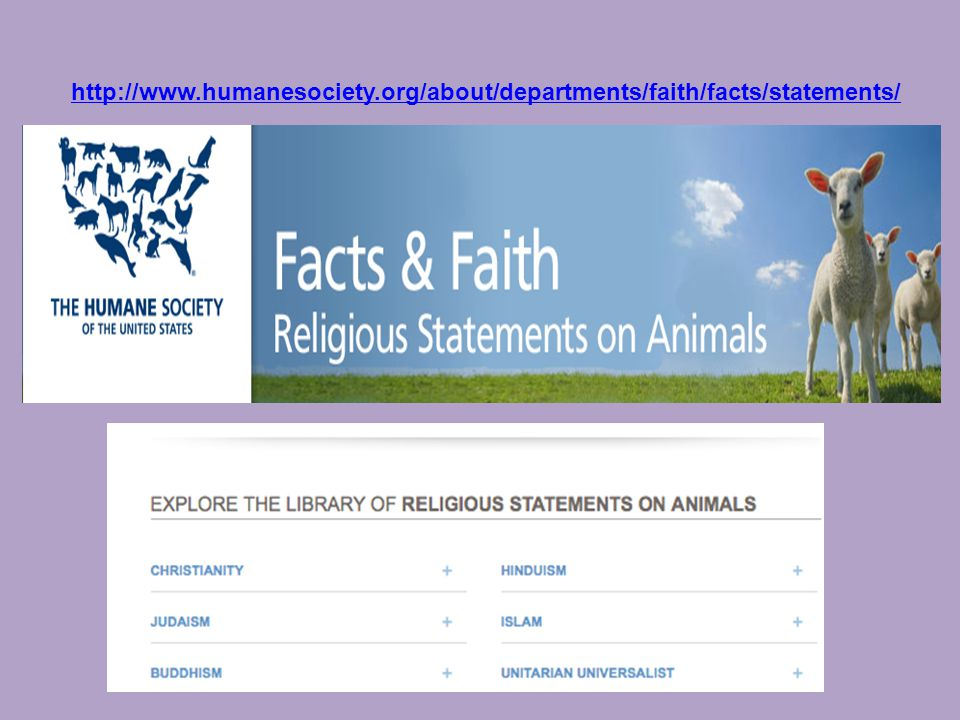 ___________ http://www.humanesociety.org/about/departments/faith/facts/statements/