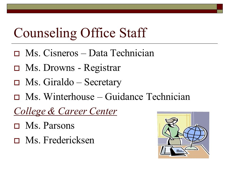 Counseling Office Staff  Ms. Cisneros – Data Technician  Ms.