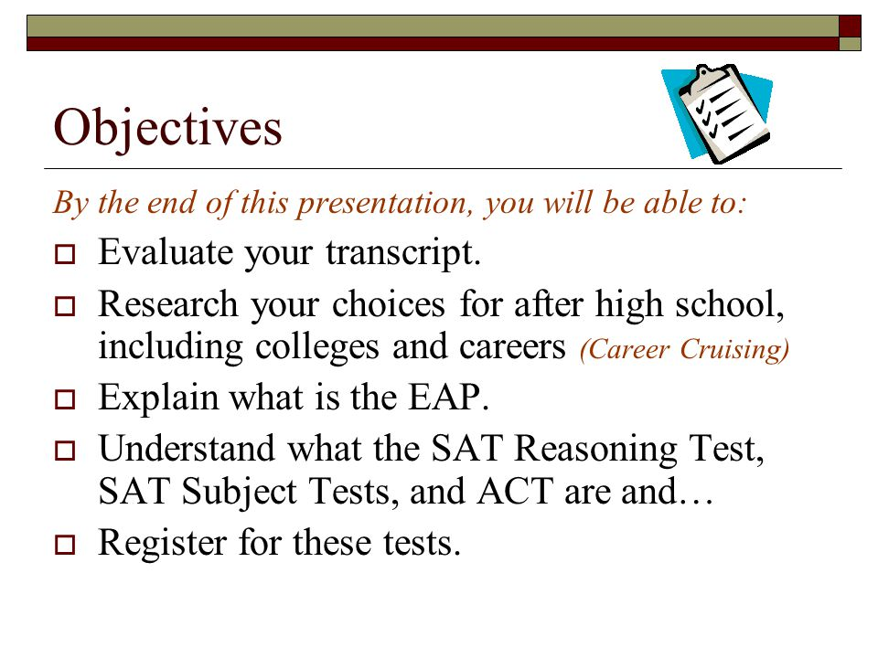 Objectives By the end of this presentation, you will be able to:  Evaluate your transcript.