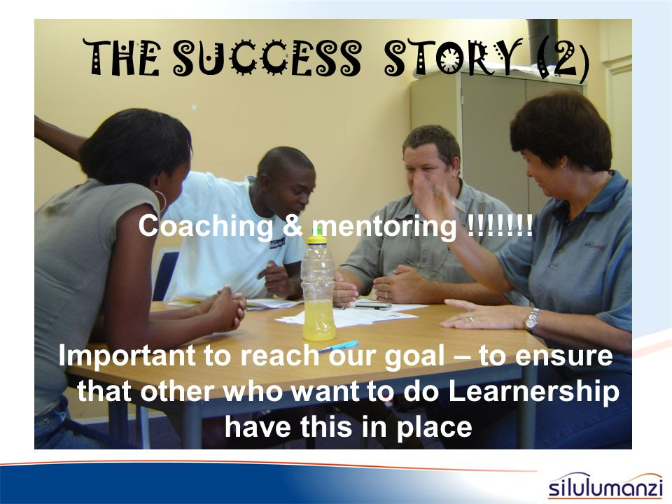 THE SUCCESS STORY (1) Placement of different levels Growth Group work Trust Motivation