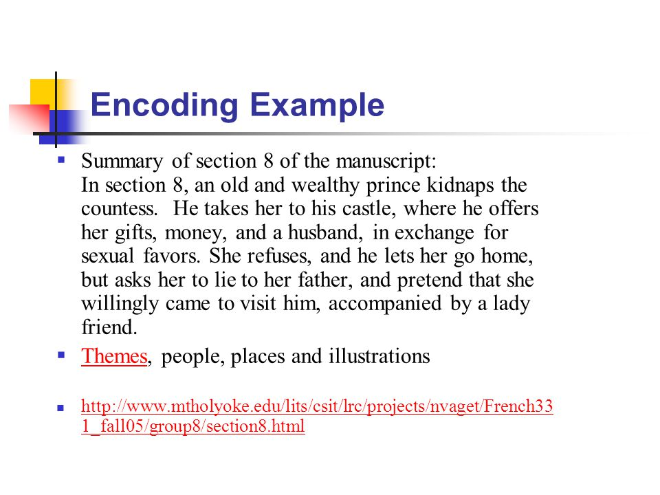 Encoding Example  Summary of section 8 of the manuscript: In section 8, an old and wealthy prince kidnaps the countess.