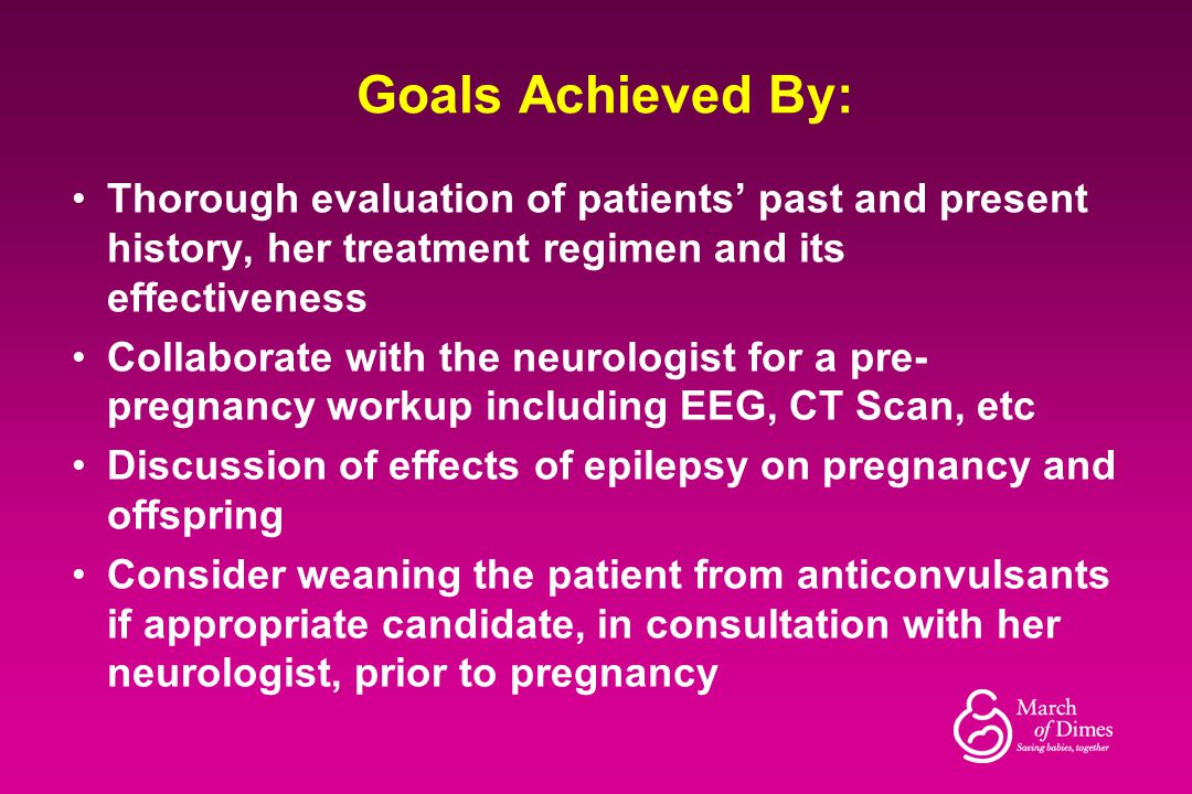 Goals Achieved By: Thorough evaluation of patients' past and present history, her treatment regimen and its effectiveness Collaborate with the neurolo