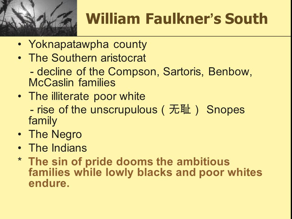 Nobel Prize Acceptance Speech by William Faulkner 1 the problems of the human heart in conflict with itself … alone can make good writing and only that is worth writing about, worth the agony and the sweat. 单写人类内心冲突的问题就能创作出好作 品,而且这也是唯一值得写、值得为之呕 心沥血去写的题材。
