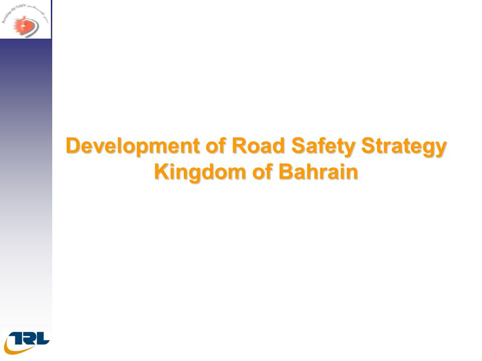 Development of Road Safety Strategy Kingdom of Bahrain