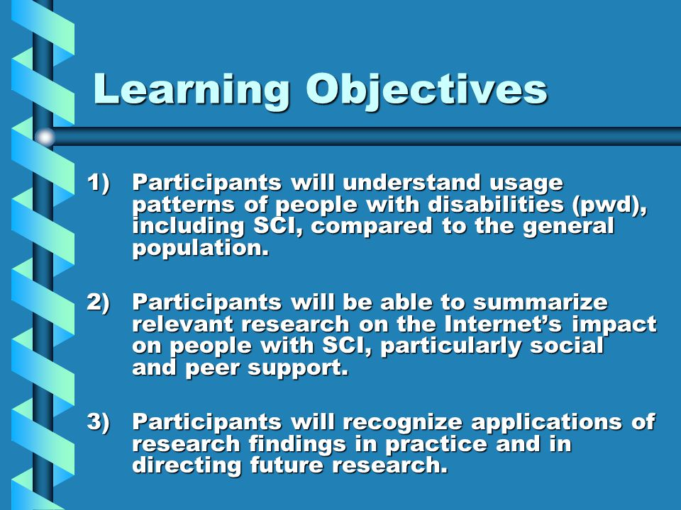 Learning Objectives 1)Participants will understand usage patterns of people with disabilities (pwd), including SCI, compared to the general population.