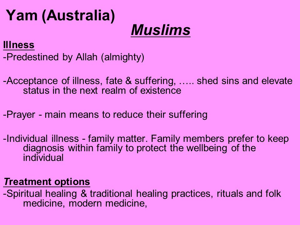Yam (Australia) Muslims Illness -Predestined by Allah (almighty) -Acceptance of illness, fate & suffering, …..