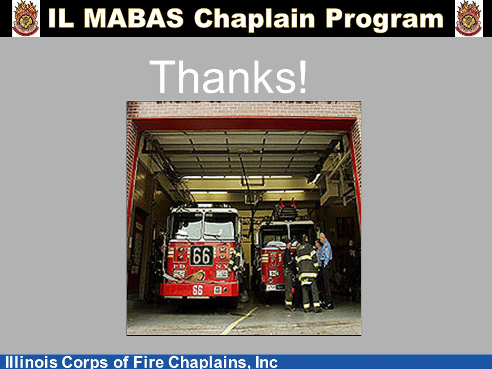 Illinois Corps of Fire Chaplains, Inc Thanks!