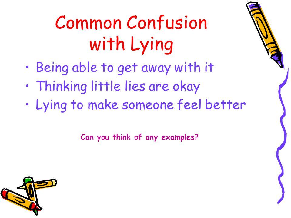 Dora & Boots say: Lying will prevent loving.