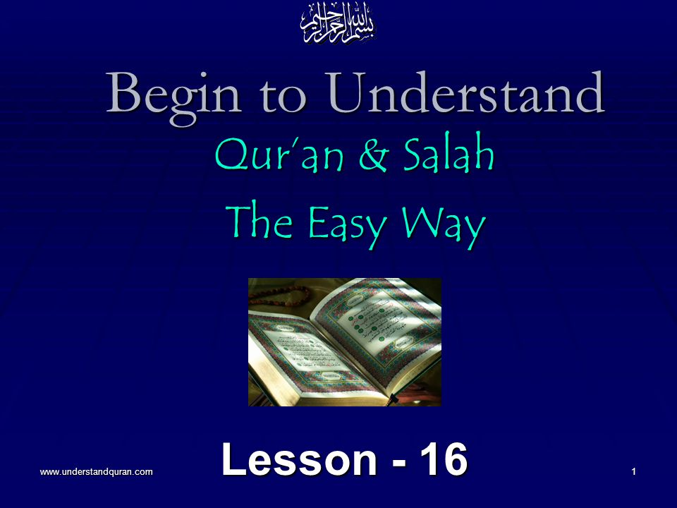 www.understandquran.com1 Begin to Understand Qur'an & Salah The Easy Way Lesson - 16