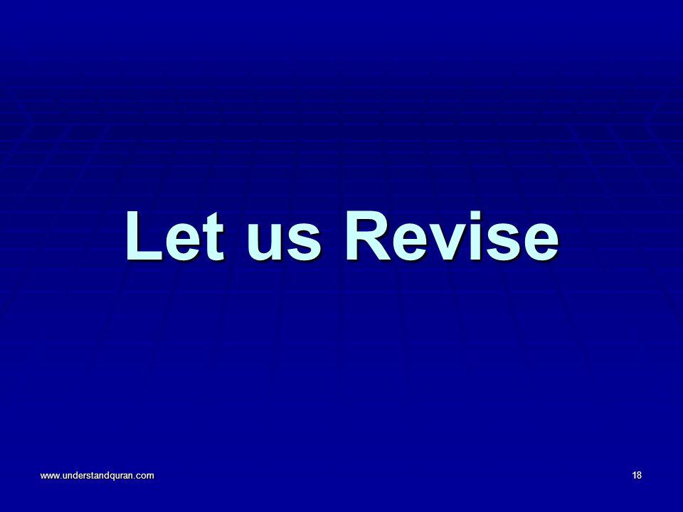 www.understandquran.com18 Let us Revise