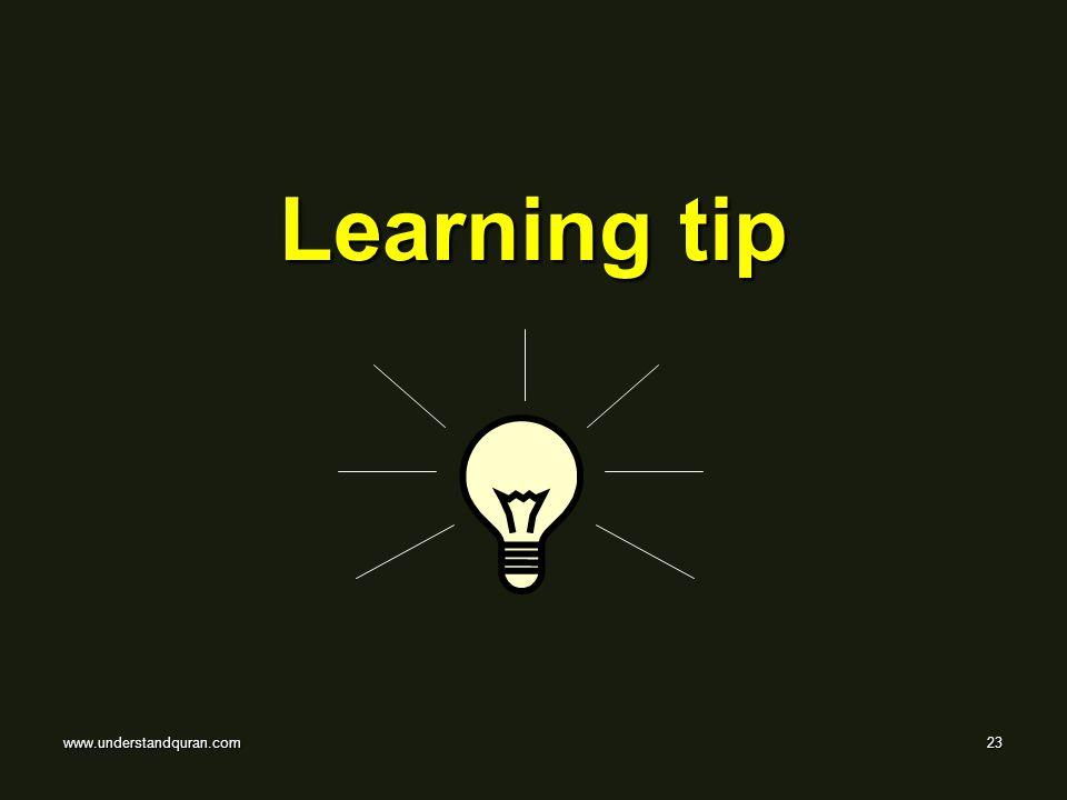 www.understandquran.com23 Learning tip