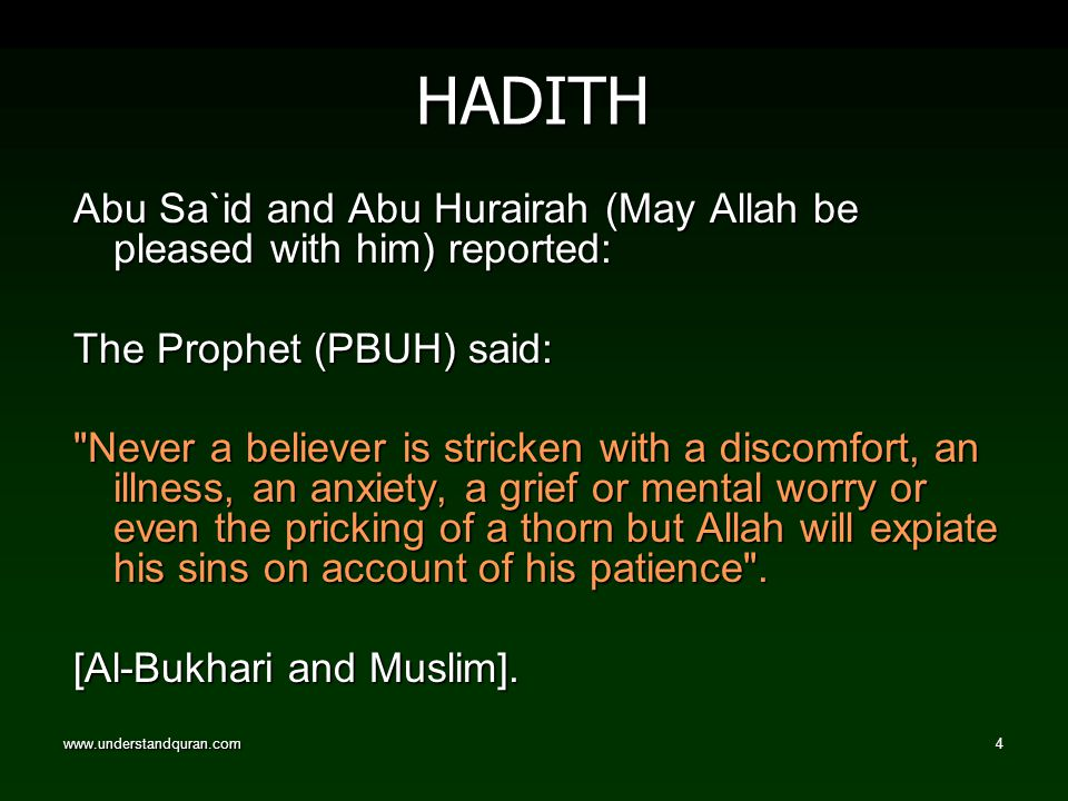4 HADITH Abu Sa`id and Abu Hurairah (May Allah be pleased with him) reported: The Prophet (PBUH) said: