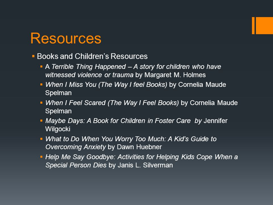 Resources  Books and Children's Resources  A Terrible Thing Happened – A story for children who have witnessed violence or trauma by Margaret M. Hol