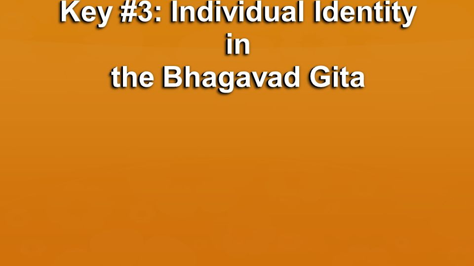 Key #3: Individual Identity in the Bhagavad Gita